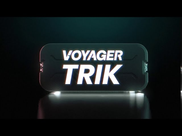 Voyager TRIK - Extreme Edge Engineering