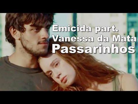 Trilha Sonora Totalmente Demais - Emicida part Vanessa da Mata Passarinhos (Letra)