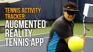 Tennis Activity Tracker: Augmented Reality Tennis App