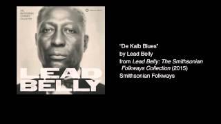 """Lead Belly - """"De Kalb Blues"""""""