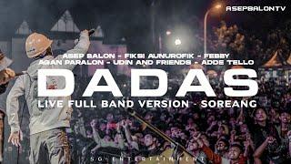 Download Mp3 Dadas  Live Full Band  - Asep Balon X Fiksi X Agan Paralon X Febby X Udin And Fr