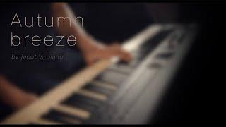 Autumn breeze \\ Original by Jacob's Piano \\ Relaxing Piano