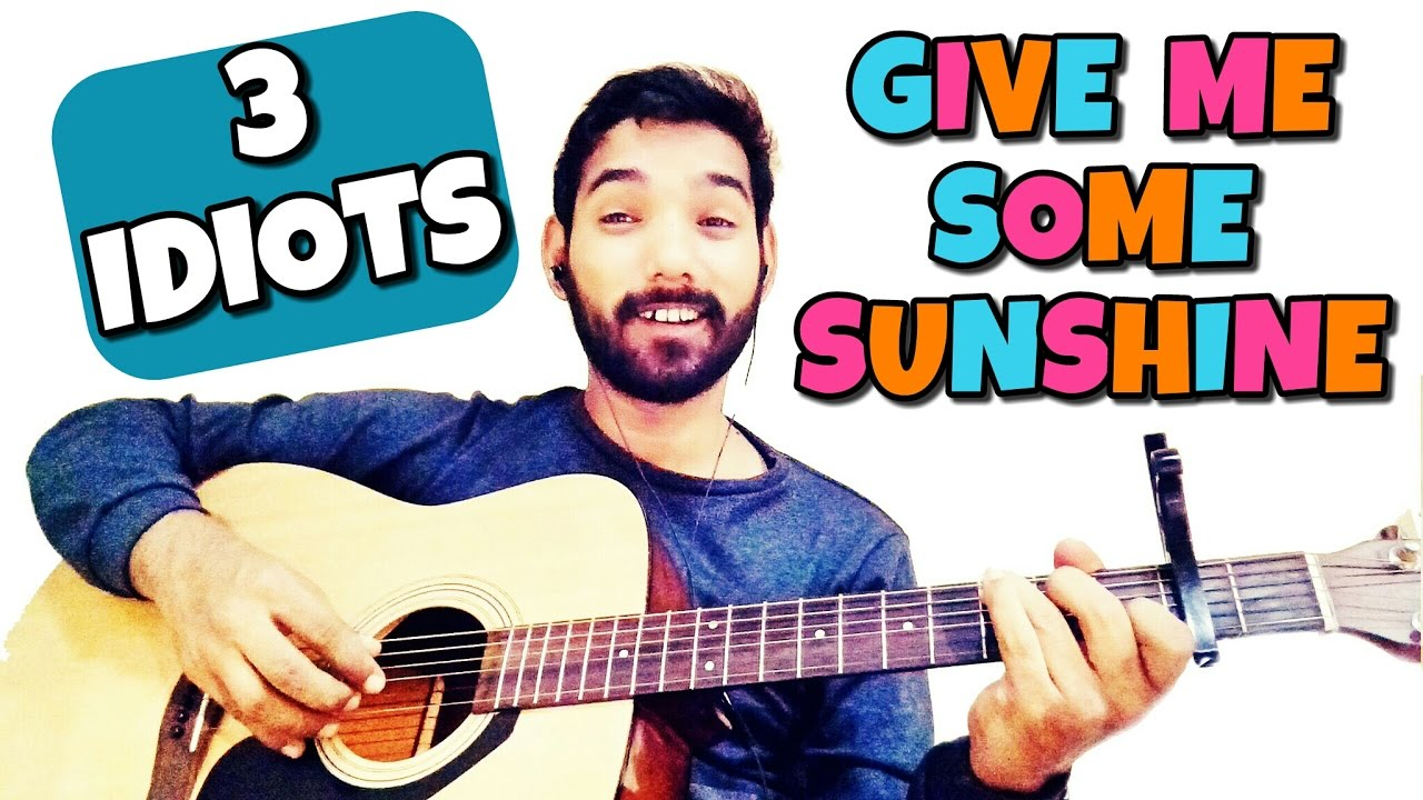 Give Me Some Sunshine Guitar Lesson 3 Idiots Youtube