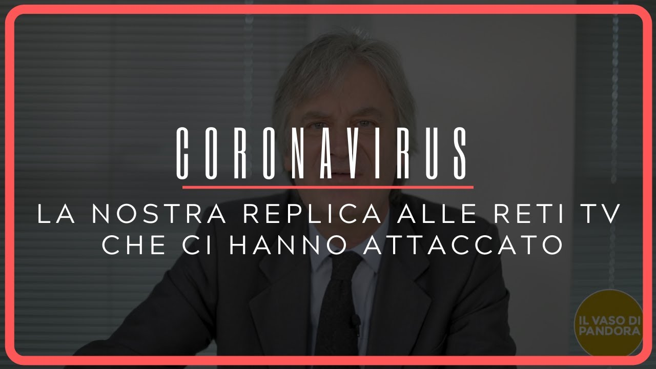 Coronavirus, la nostra replica alle reti tv che ci hanno attaccato
