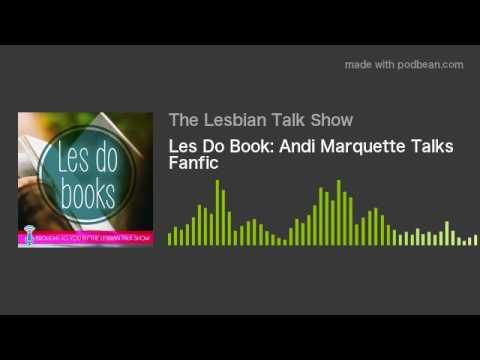 Les Do Book: Andi Marquette Talks Fanfic