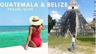 Guatemala & Belize | Travel Vlog