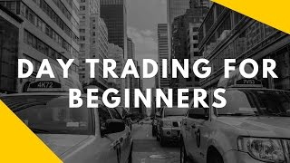 Day Trading for Beginners - Strategies in 2017 and On
