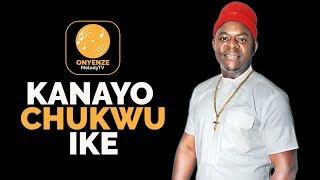 KANAYO CHUKWU IKE | Chief Onyenze Nwa Amobi - Nigerian Highlife Music