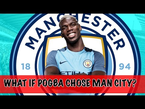 WHAT IF PAUL POGBA SIGNED FOR MANCHESTER CITY? (FIFA 17 Career Mode)