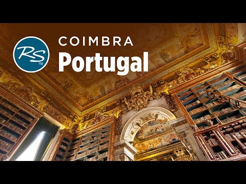 Coimbra, Portugal: University Traditions - Rick Steves' Europe Travel Guide - Travel Bite