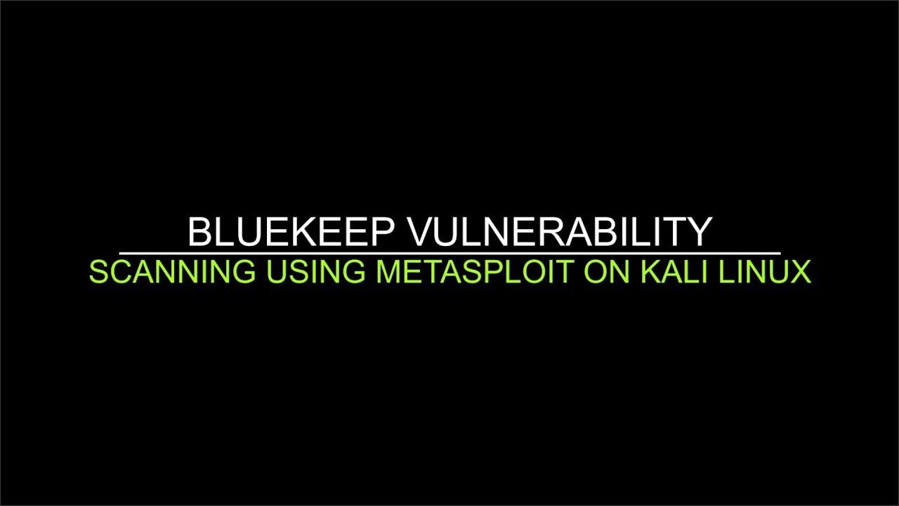 BlueKeep Vulnerability - Scanning using Metasploit on Kali Linux