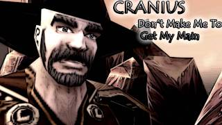Watch Cranius Dont Make Me Get My Main video