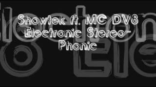 Showtek ft. MC DV8 - Electronic Stereo-Phonic [FULL]