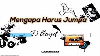 [Midi Karaoke] 🎵 D'lloyd - Mengapa Harus Jumpa 🎵 +Lirik Lagu [INSTRUMENTAL]