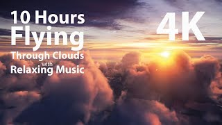 4K UHD 10 hours - Flying Above Clouds with Relaxing Music, loop - calming, meditation, nature