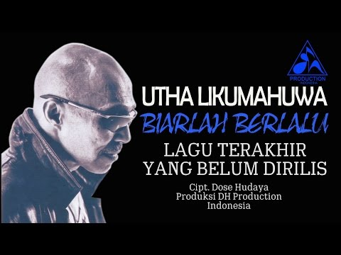 Utha Likumahuwa - Biarlah Berlalu (Official Video Lyric)