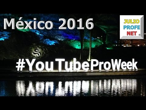 Encuentro de YouTubers en México #YouTubeProWeek