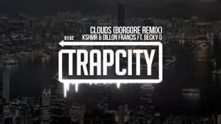 KSHMR & Dillon Francis - Clouds ft. Becky G (Borgore Remix)