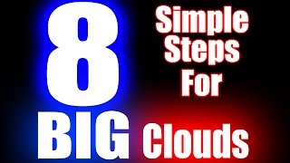 8 Simple Steps for Big Clouds