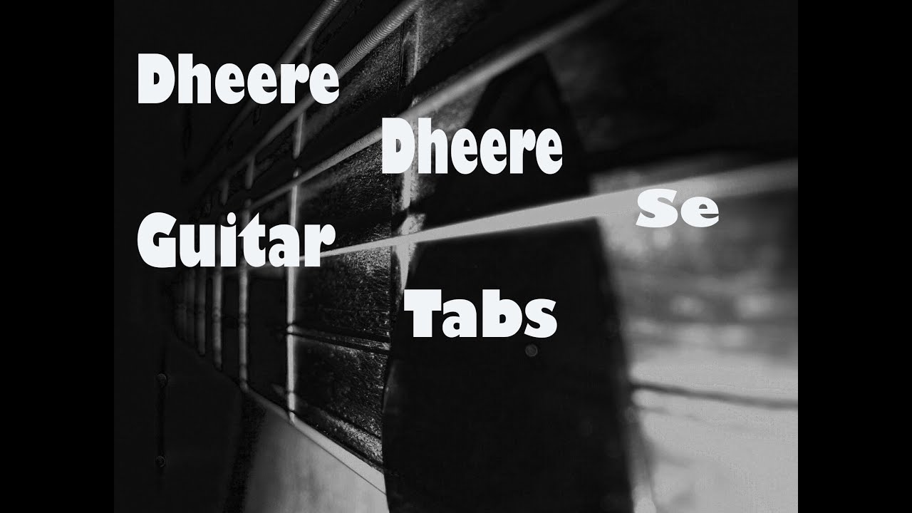 Dheere Dheere Se :Guitar Tabs :Tutorial - YouTube