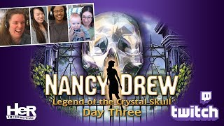 Nancy Drew: Legend of the Crystal Skull [Day Three: Twitch] | HeR Interactive