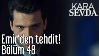 Kara Sevda 48. Bölüm - Emirden Tehdit