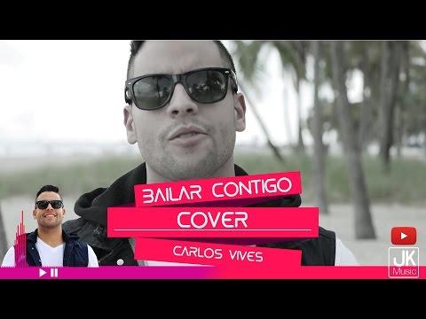 Bailar Contigo, Carlos Vives - Cover - JK
