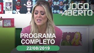 Jogo Aberto - 22/08/2019 - Programa completo