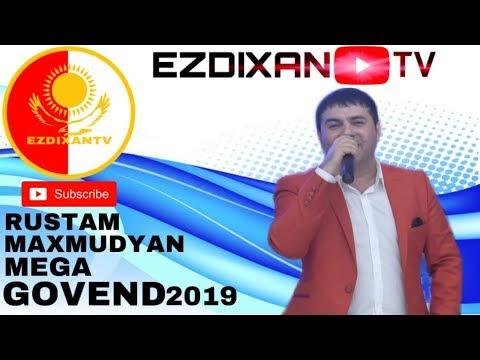 RUSTAM MAXMUDYAN MEGA GOVEND/2019/