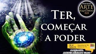 Arte do Equilíbrio - Ter, começar a poder - Alcides Melhado Filho - 25-07-2016 - Rádio Mundial