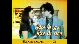 Dil Se Door Dil Ke Paas Episode - 2 | Aarita & Sarvajit Singh