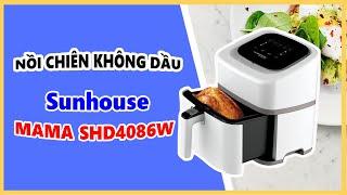Nồi chiên không dầu Sunhouse Mama SHD4086W 4.5L tiện dụng