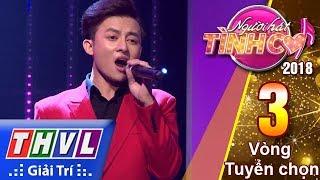 THVL | Người hát tình ca Mùa 3 - Tập 3[4]: Xa em kỷ niệm - Top 5 thí sinh