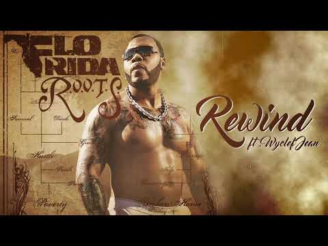 Flo Rida - Rewind (feat. Wyclef Jean) [Official Audio]