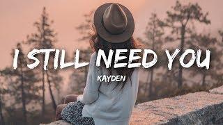 Kayden - I Still Need You (Lyrics)