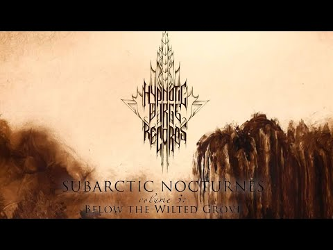 Hypnotic Dirge Compilation: Subarctic Nocturnes - Vol 3 : Below the Wilted Grove [Full Album]