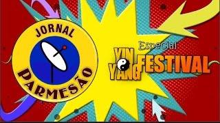 JORNAL PARMESÃO - 9 EDIÇÃO - ESPECIAL YIN YANG FESTIVAL