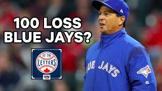 Could The Toronto Blue Jays Lose 100 Games? | At The Letters