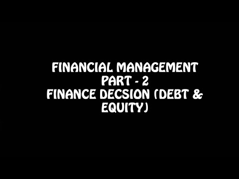 Financial Management Part  2, Capital Structure (Debt & Equi
