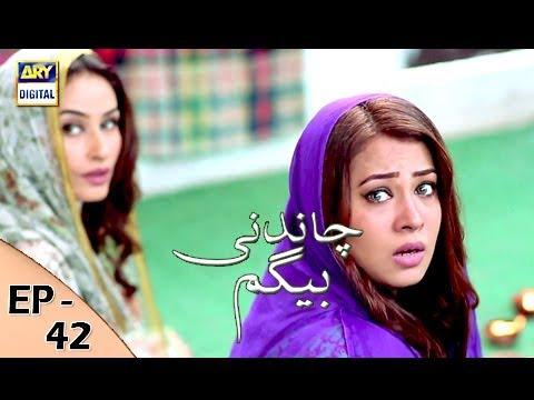 Chandni Begum - Episode 42 - 28th November 2017 - ARY Digital Drama