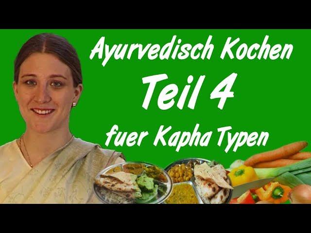 Ayurveda Kochkurs für Kapha-Typen Teil 4 weiter am Herd, passendes zu Khirchi