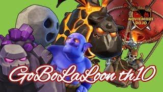 GoBoLaLoon th10 / estrategia de ataque clash of clans / mundo híbrido
