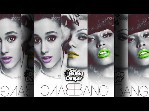 Jessie J, Ariana Grande & Nicki Minaj - Bang Bang (BuBu Deejay Mashup)
