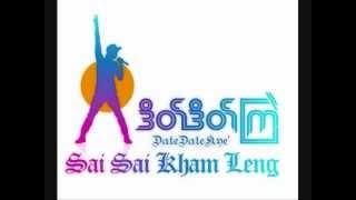 Date Date Kyal ဒိတ္ဒိတ္ၾကဲ - Sai Sai Khan Hlaing