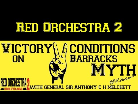 Red Orchestra 2- Victory Conditions on Barracks MYTH