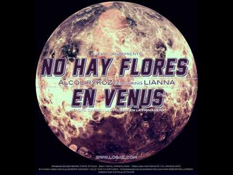 Alcolirykoz - No hay flores en venus (con Lianna) Prod. El Arkeologo