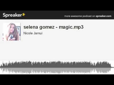 selena gomez - magic.mp3 (hecho con Spreaker)
