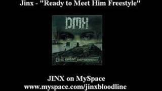 Jinx - Ready to Meet Him Freestyle