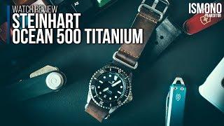 Why a homage watch? Steinhart Ocean 500 Titanium WATCH REVIEW