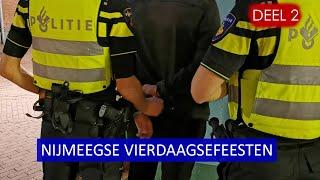 Politie aan het werk tijdens Nijmeegse Vierdaagsefeesten 2019   Politievlogger JanWIllem  Deel 2